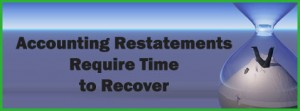 Accounting Restatements Require Time To Recover