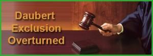 Daubert Exclusion Overturned