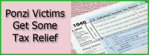 Ponzi Victims Get Some Tax Relief
