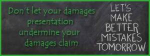 Don't let your damages presentation undermine your damages claim
